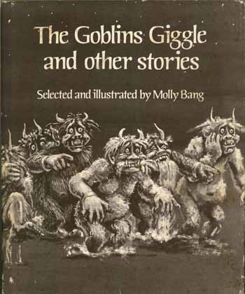 The Goblins Giggle by Molly Bang