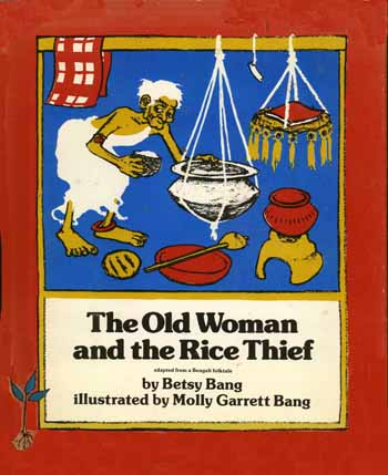 The Old Woman and the Rice Thief, illustrated by Molly Bang
