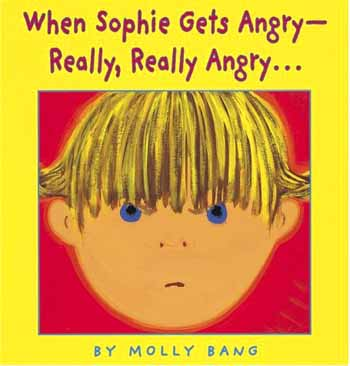 When Sophie Gets Angry by Molly Bang